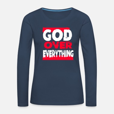 god over everything shirt for believers jesus lover - Women's Premium Longsleeve Shirt