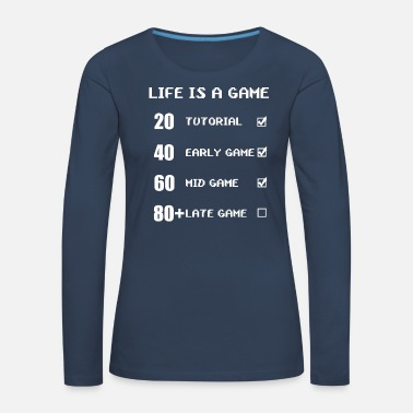 Finished Life is a game - Women's Premium Longsleeve Shirt