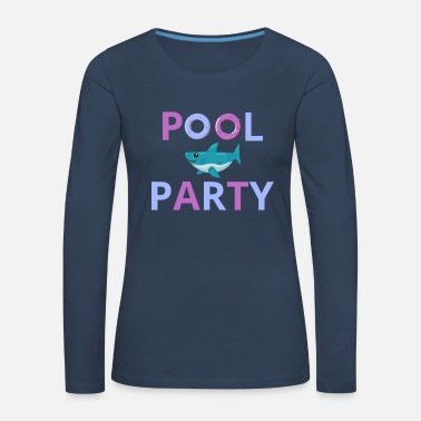 Pool Pool Party Pool Outdoor Pool - Women's Premium Longsleeve Shirt