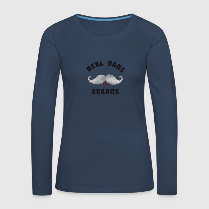 skæg skæg virkelige dady har berads overskæg hofter Dame premium T shirt med lange ærmer marineblå