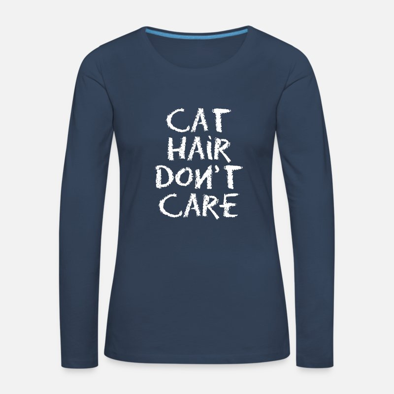 Crazy Cat Lady Long Sleeve Shirts - CAT HAIR DON T CARE - Women's Premium Longsleeve Shirt navy
