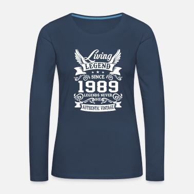 30th-birthday Living Legend Since 1989 - Women's Premium Longsleeve Shirt