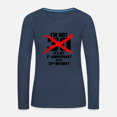1988 I'm Not 30 It's My 1st Anniversary - Women's Premium Longsleeve Shirt