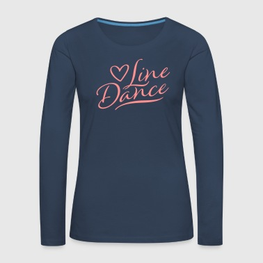 LOVE LINE DANCE - Women's Premium Longsleeve Shirt