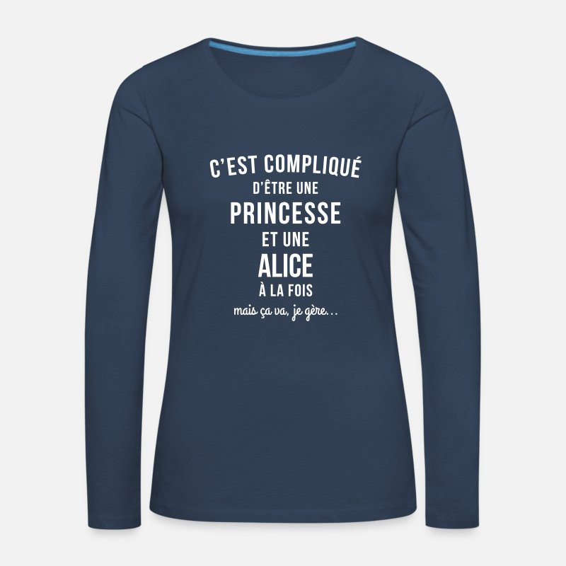 Alice Manches longues - tee shirt princesse prénom Alice - T-shirt manches longues premium Femme bleu marine
