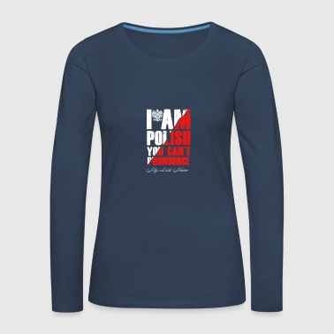 I am Polish - Women's Premium Longsleeve Shirt