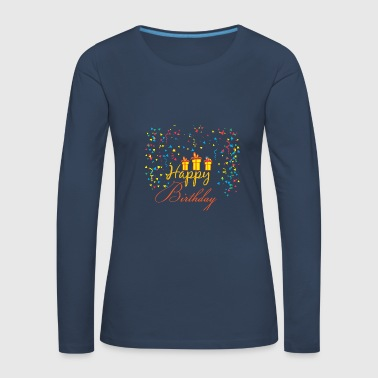 Birthday - Happy Birthday - Women's Premium Longsleeve Shirt