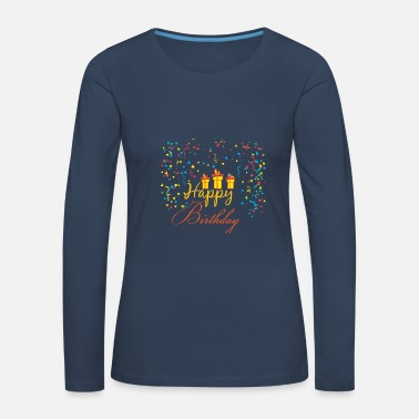 Happy Birthday Birthday - Happy Birthday - Women's Premium Longsleeve Shirt
