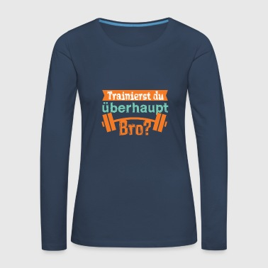 Are you training, Bro? - Women's Premium Longsleeve Shirt