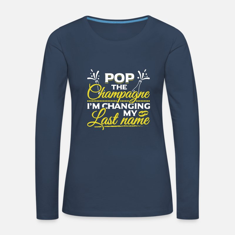 Pop Long Sleeve Shirts - JGA - POP THE CHAMPAGNE IN CHANGING MY NAME - Women's Premium Longsleeve Shirt navy