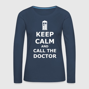 Keep calm and call the doctor - Women's Premium Longsleeve Shirt