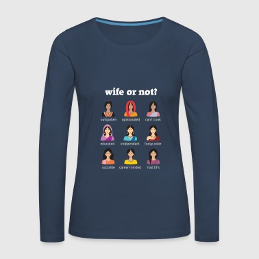 WIFE OR NOT? - Women's Premium Longsleeve Shirt