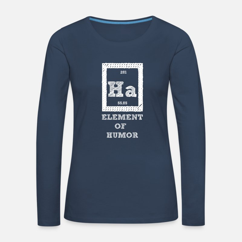 Chemistry Long Sleeve Shirts - Periodic table: Ha - Element of Humor - Women's Premium Longsleeve Shirt navy