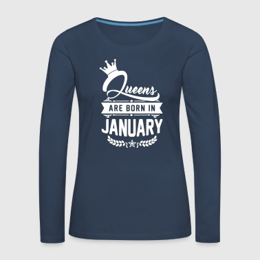 Queens are born in January -Januar Geburtstag-Bday - Långärmad premium-T-shirt dam