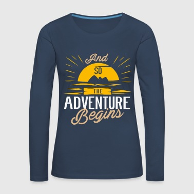 And so the Adventure begins  - Camper Camping - T-shirt manches longues Premium Femme