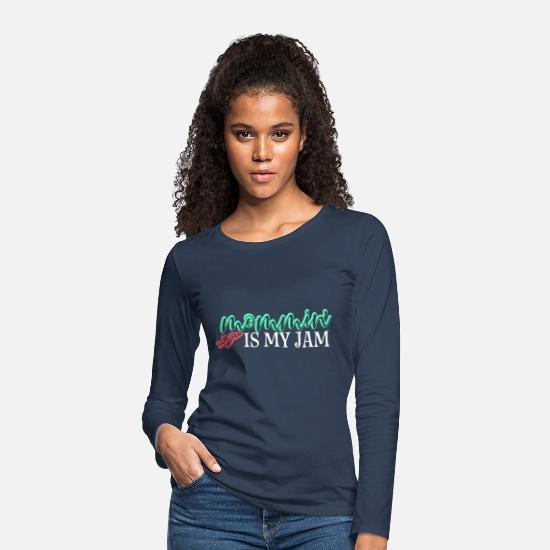 Atractivo Camisas de manga larga - Mommin Is My Jam Gift Mom Mother Día de la Madre a - Camiseta de manga larga premium mujer azul marino