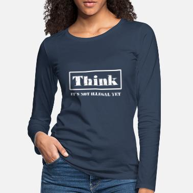 Irish Thinking is not illegal funny saying - Women's Premium Longsleeve Shirt