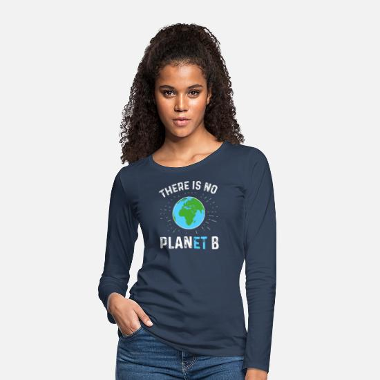 Enviromental Long Sleeve Shirts - there is no planet b gift modern t-shirt - Women's Premium Longsleeve Shirt navy