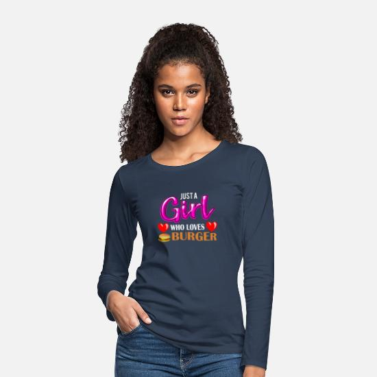Food Chain Long sleeve shirts - Just A Girl Who Loves Burger - Women's Premium Longsleeve Shirt navy