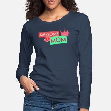 Natur Muttertag Awesome MOM - Frauen Premium Langarmshirt