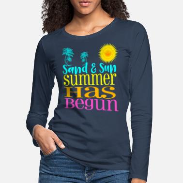 Sand and Surf Summer has begun - Frauen Premium Langarmshirt