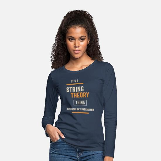 Chain Long Sleeve Shirts - A String Theory Thing, You Wouldn't Understand - Women's Premium Longsleeve Shirt navy