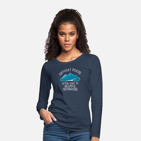 Hiking Long sleeve shirts - Difficult Roads Often Lead To... - Women's Premium Longsleeve Shirt navy