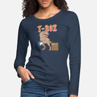 Funny &amp T-Rox T-Rex rocks with guitar Dino music gift - Women's Premium Longsleeve Shirt