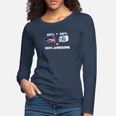 Half Israeli Half American Totally Awesome - Women's Premium Longsleeve Shirt
