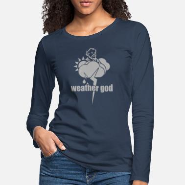 Weather Weather god - Women's Premium Longsleeve Shirt