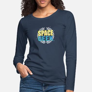 Space Geek T-Shirt - Women's Premium Longsleeve Shirt