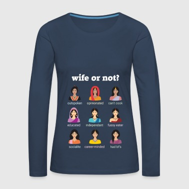 WIFE OR NOT - Women's Premium Longsleeve Shirt