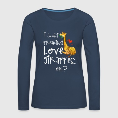 I just freaking love Giraffes ok? animal wildlife - Women's Premium Longsleeve Shirt