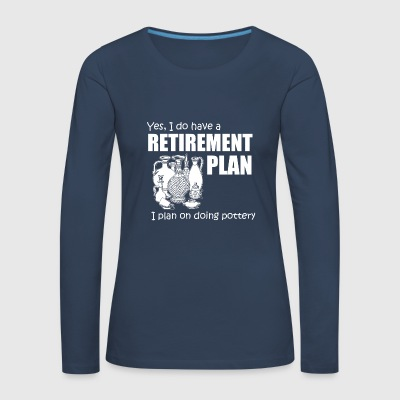 Pottery Retirement Plan - Women's Premium Longsleeve Shirt
