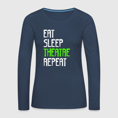EAT SLEEP REPEAT TEATER - Dame premium T-shirt med lange ærmer