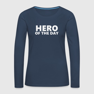Hero of the day 1 (2202) - Women's Premium Longsleeve Shirt