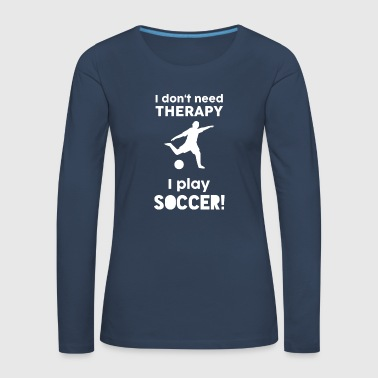 Football Sports Therapy Funny Sayings Gift - Women's Premium Longsleeve Shirt