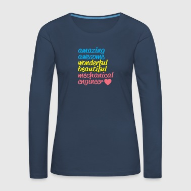 Amazing mechanical engineer - Vrouwen Premium shirt met lange mouwen