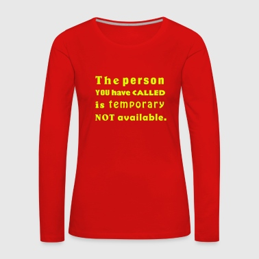 the person you have called - Frauen Premium Langarmshirt