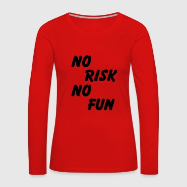 No risk, no fun - Women's Premium Longsleeve Shirt
