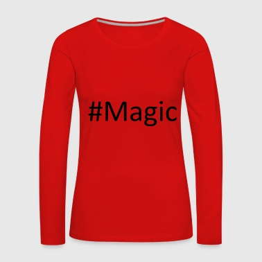 #Magic - Camiseta de manga larga premium mujer