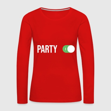 Party Modus AN - Frauen Premium Langarmshirt