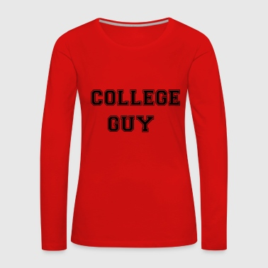 College College Guy - Hours - College - Women's Premium Longsleeve Shirt