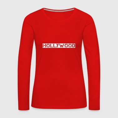 Hollywood Hollywood - Frauen Premium Langarmshirt