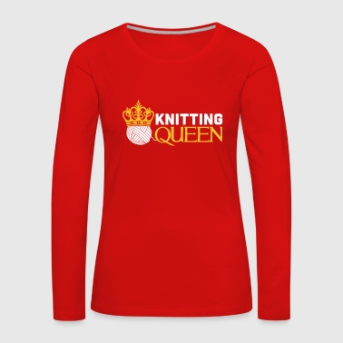 Knitting queen - Camiseta de manga larga premium mujer