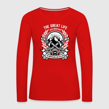 The Great Life. The Mountains Are Calling. - Frauen Premium Langarmshirt