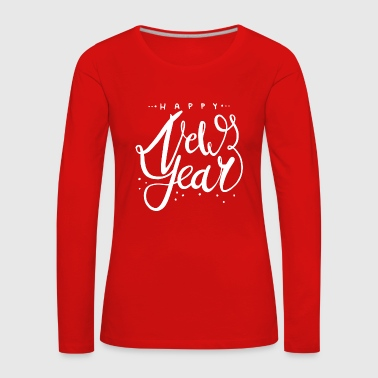 New Year's New Year Happy New Year Gift - Women's Premium Longsleeve Shirt
