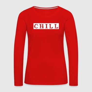 chill chill chill-out - T-shirt manches longues Premium Femme