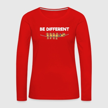 Be Different Be Different - Frauen Premium Langarmshirt