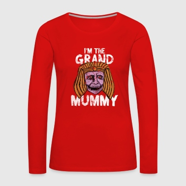 Mummy - I'm the grand mummy - Frauen Premium Langarmshirt